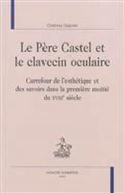 Le père Castel et le clavecin oculaire Corinna GEPNER laflutedepan