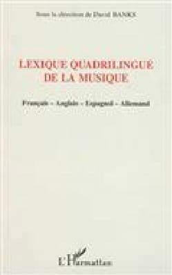 David BANKS - Lexique quadrilingue de la musique : français-anglais-espagnol-allemand - Livre - di-arezzo.fr