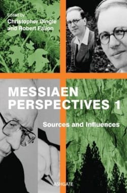 Messiaen Perspectives 1: Sources and Influences - laflutedepan.com