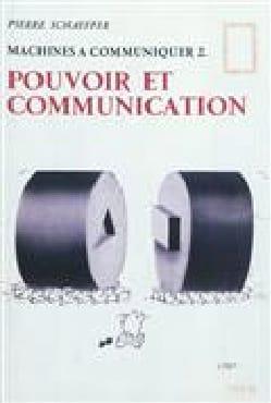 Machines à communiquer vol 2:Pouvoir et communication - laflutedepan.com