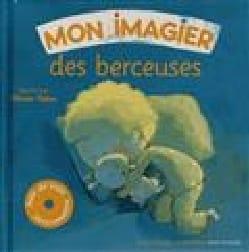 Mon imagier des berceuses - Bernard DAVOIS - Livre - laflutedepan.com