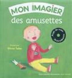 Mon imagier des amusettes - Anne BUSTARRET - Livre - laflutedepan.com