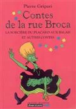 Pierre GRIPARI - Les contes de la rue Broca Vol 1: La sorcière du placard aux balais : et autres - Partition - di-arezzo.fr