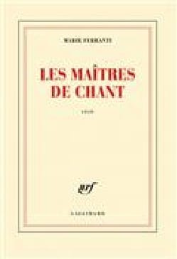 Les maîtres de chant, récit Marie FERRANTI Livre laflutedepan