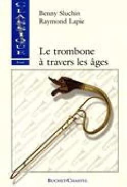 Le Trombone à travers les âges - Benny SLUCHIN - laflutedepan.com