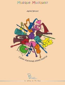Musique, Musiques! Agnès BÉRARD Livre Pédagogie - laflutedepan