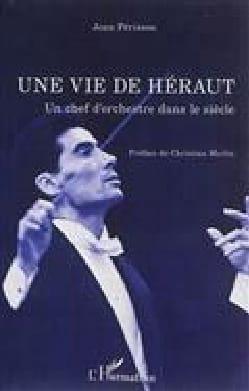 Une vie de héraut : un chef d'orchestre dans le siècle laflutedepan