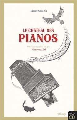 Le château des pianos Pierre CREAC'H Livre laflutedepan