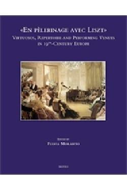 En pélerinage avec Liszt Fulvia ed. MORABITO Livre laflutedepan