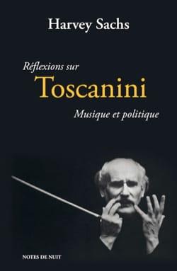 Réflexions sur Toscanini Harvey SACHS Livre Les Hommes - laflutedepan