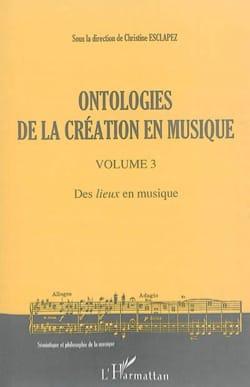 ONTOLOGIES DE LA CRÉATION EN MUSIQUE (VOLUME 3) - laflutedepan.com