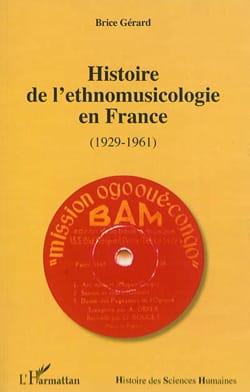 Histoire de l'ethnomusicologie en France : 1929-1961 - laflutedepan.com