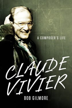 Claude Vivier: A Composer's Life - Bob GILMORE - laflutedepan.com