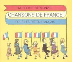 DE MONVEL Louis-Maurice BOUTET - Chansons de France pour les petits Français - Livre - di-arezzo.fr