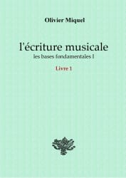 Olivier MIQUEL - Musical Writing the Fundamental Basics vol 1 - Book - di-arezzo.co.uk