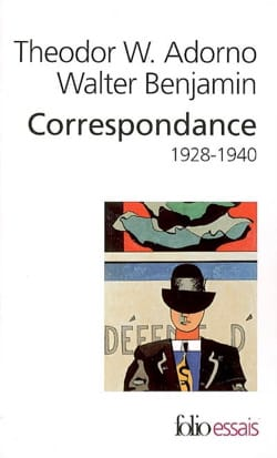 Correspondance Adorno-Benjamin : 1928-1940 Theodor ADORNO laflutedepan