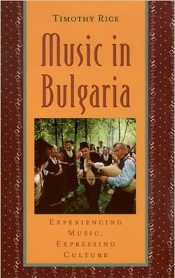 Music in Bulgaria Timothy RICE Livre Les Pays - laflutedepan