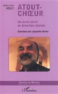 REBUT Jean-Louis - Atout-choeur, un demi-siècle de direction chorale - Livre - di-arezzo.fr