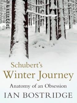 Schubert's Winter Journey : Anatomy of an Obsession - laflutedepan.com