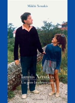 Iannis Xenakis : Un père bouleversant - laflutedepan.com