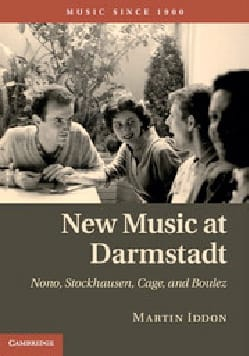New music in Darmstadt: Nono, Stockhausen, Cage, and Boulez laflutedepan