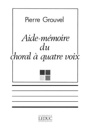 Pierre GROUVEL - Aide-mémoire du choral à 4 voix - Livre - di-arezzo.fr