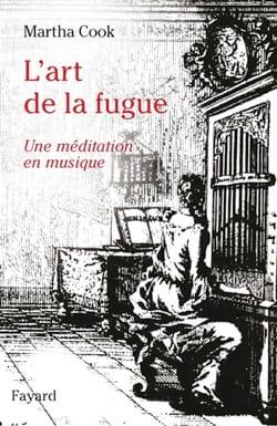L'art de la fugue : une méditation en musique Martha COOK laflutedepan