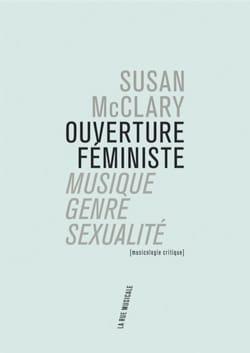 Ouverture féministe : musique, genre, sexualité : musicologie critique laflutedepan