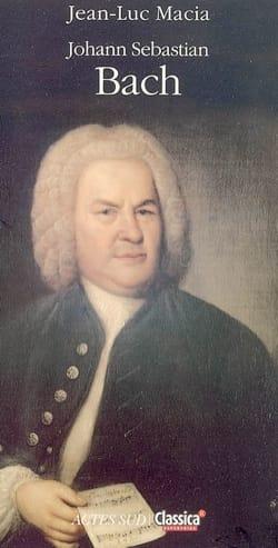 Johann Sebastian Bach MACIA Jean-Luc Livre Les Hommes - laflutedepan