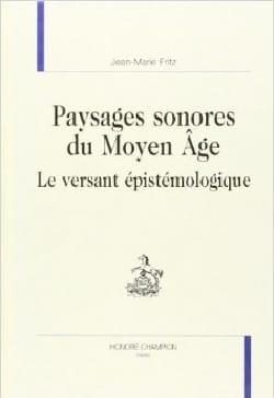 Paysages sonores du Moyen-Âge : le versant épistémologique - laflutedepan.com