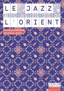 Le jazz et l'Orient Pascal BUSSY Livre Les Oeuvres - laflutedepan