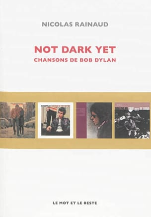 Not dark yet : chansons de Bob Dylan Nicolas RAINAUD laflutedepan