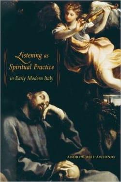 Listening as spiritual practice in Early Modern Italy - laflutedepan.com