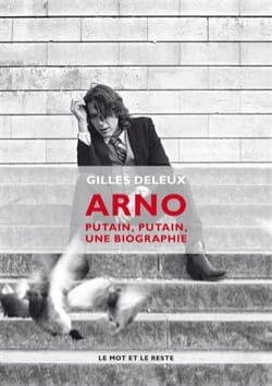 Arno : putain, putain, une biographie Gilles DELEUX Livre laflutedepan