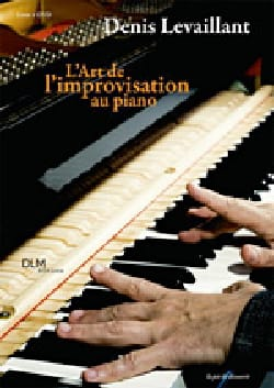 Denis LEVAILLANT - The art of piano improvisation - Book - di-arezzo.co.uk