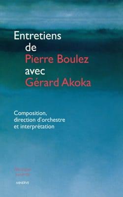 Entretiens de Pierre Boulez avec Gérard Akoka - laflutedepan.com