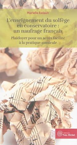 Murielle RADAULT - L'enseignement du solfège en conservatoire : un naufrage français - Livre - di-arezzo.fr