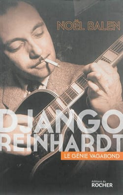 Django Reinhardt : Le génie vagabond - Noël BALEN - laflutedepan.com