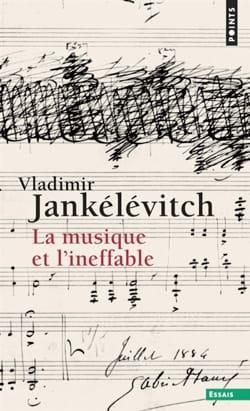 La musique et l'Ineffable Vladimir JANKÉLÉVITCH Livre laflutedepan