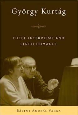 KURTAG György : Three interviews and Ligeti homages - laflutedepan.com
