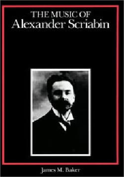 The Music Of Alexander Scriabin - James BAKER - laflutedepan.com