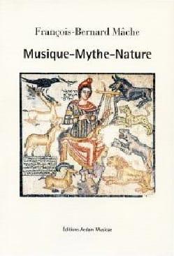Musique-Mythe-Nature MÂCHE François-Bernard Livre laflutedepan