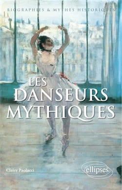 Les danseurs mythiques Claire PAOLACCI Livre Les Arts - laflutedepan
