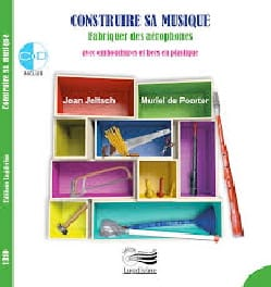 Jean JELTSCH - Building your music: making aerophones with mouthpieces and beaks - Book - di-arezzo.com