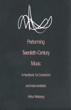 Performing Twentieth-Century Music Arthur WEISBERG Livre laflutedepan