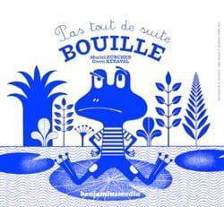 Pas tout de suite, bouille - Pierre ZURCHER - laflutedepan.com