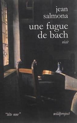 Une fugue de Bach, récit - Jean SALMONA - Livre - laflutedepan.com