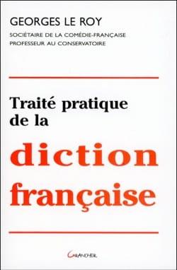Traité pratique de la diction française LE ROY Georges laflutedepan