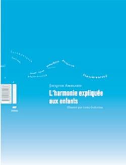 L'harmonie expliquée aux enfants Jacques AMBLARD Livre laflutedepan