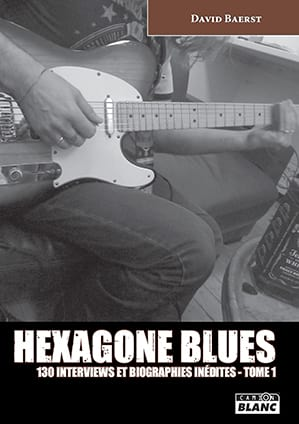 David BAERST - Hexagone blues : 130 interviews et biographies inédites, Tome 1 - Partition - di-arezzo.fr